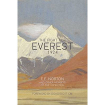The Fight for Everest 1924 by E. F. Norton, 9781910240397