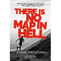 There is No Map in Hell: The record-breaking run across the Lake District fells by Steve Birkinshaw, 9781910240946