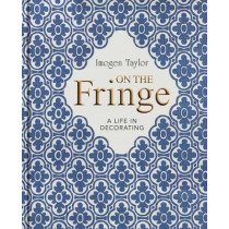 On the Fringe: A Life in Decorating by Imogen Taylor, 9781910258774