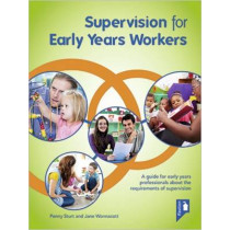 Supervision for Early Years Workers: A Guide for Early Years Professionals About the Requirements of Supervision by Jane Wonnacott, 9781910366844