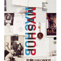Mashup: The Birth of Modern Culture by Daina Augaitis, 9781910433393