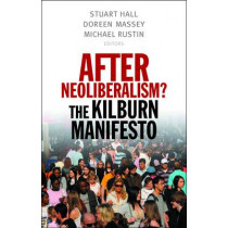 After Neoliberalism?: The Kilburn Manifesto by Stuart Hall, 9781910448106