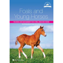 Foals and Young Horses: Training and Management for a Well-Behaved Horse by Ute Ochsenbauer, 9781910455098