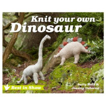 Best in Show: Knit Your Own Dinosaur by Joanna Osborne, 9781910496428