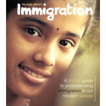 Talking About: Immigration by Sarah Levete, 9781910512173