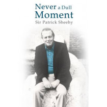 Never A Dull Moment by Patrick Sheehy, 9781910533222