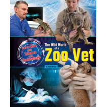 The Wild World of a Zoo Vet by Ruth Owen, 9781910549346