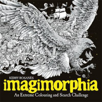 Imagimorphia: An Extreme Colouring and Search Challenge by Kerby Rosanes, 9781910552148