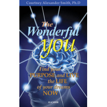 The Wonderful You: Find Your Purpose and Live the Life of Your Dreams Now by Courtney Alexander Smith, 9781910553428