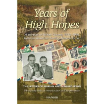 Years Of High Hopes: A Portrait Of British Guiana, 1952-1956 From An American Family's Letters Home: by Dorothy Irwin, 9781910553640