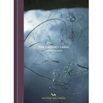 Along The Hackney Canal by Freya Najade, 9781910566114