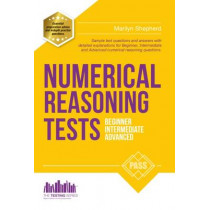 Numerical Reasoning Tests: Sample Beginner, Intermediate and Advanced Numerical Reasoning Test Questions and Answers by Marilyn Shepherd, 9781910602164