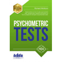 How to Pass Psychometric Tests: The Complete Comprehensive Workbook Containing Over 340 Pages of Sample Questions and Answers to Passing Aptitude and Psychometric Tests (Testing Series) by Richard McMunn, 9781910602225