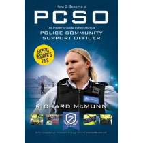 How to Become a Police Community Support Officer (PCSO): The Complete Insider's Guide to Becoming a PCSO (How2become) by Richard McMunn, 9781910602270