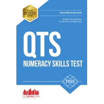 Pass QTS Numeracy Test Questions: The Complete Guide to Passing the QTS Numerical Tests by How2Become, 9781910602348
