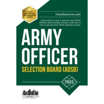 Army Officer Selection Board (AOSB) New Selection Process: Pass the Interview with Sample Questions & Answers, Planning Exercises and Scoring Criteria by How2Become, 9781910602546