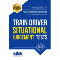 Train Driver Situational Judgement Tests: 100 Practice Questions to Help You Pass Your Trainee Train Driver SJT by How2Become, 9781910602881