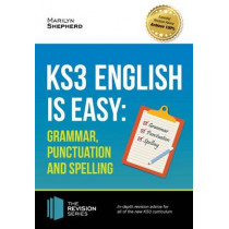 KS3: English is Easy - Grammar, Punctuation and Spelling. Complete Guidance for the New KS3 Curriculum. Achieve 100% by Marilyn Shepherd, 9781910602966