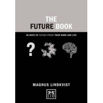 The Future Book: 50 Ways to Future-Proof Your Work and Life by Magnus Lindkvist, 9781910649244