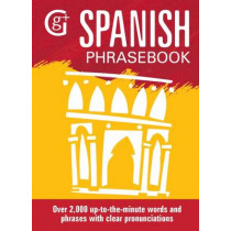 Spanish Phrasebook: Over 2000 Up-to-the-Minute Words and Phrases with Clear Pronunciations by Eleanor Abraham, 9781910680858