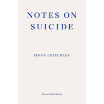 Notes on Suicide by Simon Critchley, 9781910695067