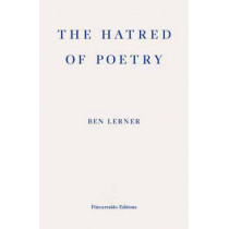 The Hatred of Poetry by Ben Lerner, 9781910695159