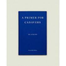 A Primer for Cadavers by Ed Atkins, 9781910695210