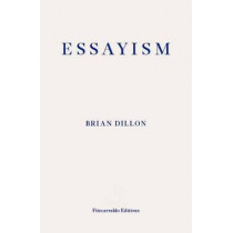 Essayism by Brian Dillon, 9781910695418