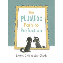 The Plumdog Path to Perfection by Emma Chichester Clark, 9781910702215