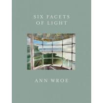 Six Facets Of Light by Ann Wroe, 9781910702321