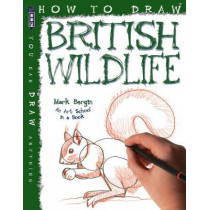 How To Draw British Wildlife by Mark Bergin, 9781910706183