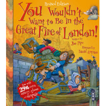 You Wouldn't Want To Be In The Great Fire Of London!: Extended Edition by Jim Pipe, 9781910706435