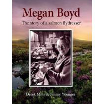 Megan Boyd: The Story of a Salmon Flydresser by Derek Mills, 9781910723241