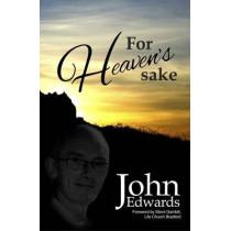 For Heavens Sake by John Edwards, 9781910786116