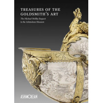 Treasures of the Goldmith's Art: The Michael Wellby Bequest to the Ashmolean Museum by Matthew Winterbottom, 9781910807019
