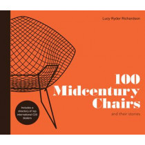 100 Midcentury Chairs: and their stories by Lucy Ryder Richardson, 9781910904336