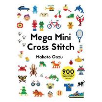 Mega Mini Cross Stitch: 900 super awesome cross stitch motifs by Makoto Oozu, 9781910904381