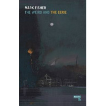 The Weird And The Eerie by Mark Fisher, 9781910924389