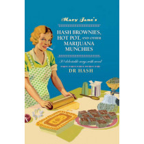 Mary Jane's Hash Brownies, Hot Pot, and Other Marijuana Munchies: 30 Delectable Ways with Weed by Dr. Hash, 9781911026068