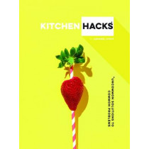 Kitchen Hacks: Uncommon solutions to common problems by Annabel Staff, 9781911042488