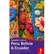 Peru, Bolivia & Ecuador by Robert Kunstaetter, 9781911082194