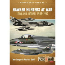 Hawker Hunters at War: Iraq and Jordan, 1958-1967 by Tom Cooper, 9781911096252