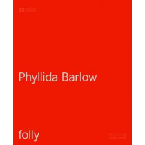 Folly: Phyllida Barlow by Emma Dexter, 9781911164678
