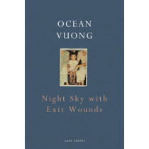 Night Sky with Exit Wounds by Ocean Vuong, 9781911214519
