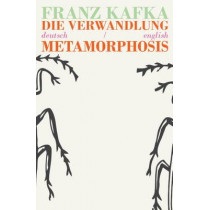 Die Verwandlung/Metamorphosis: Bilingual Parallel Text in Deutsch/English by Franz Kafka, 9781911326021