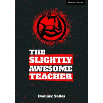 The Slightly Awesome Teacher by Dominic Salles, 9781911382027