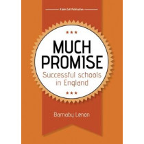 Much Promise: Successful Schools in England by Barnaby Lemon, 9781911382232
