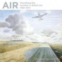 Air: Visualising the Invisible in British Art 1768-2017 by Christiana Payne, 9781911408130