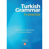 Turkish Grammar in Practice - A self-study reference & practice book by Yusuf Buz, 9781911481003