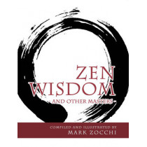 Zen Wisdom: And Other Masters by Mark Zocchi, 9781921221798